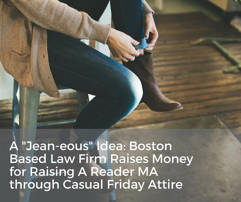 A -Jean-eous- Idea- Boston Based Law Firm Raises Money for Raising A Reader MA through Casual Friday Attire